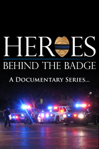 Heroes Behind The Badge Series