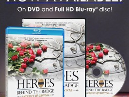 'Heroes Behind The Badge: Sacrifice & Survival' Released on DVD and HD Blu-ray!